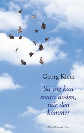 Så jag kan svara döden, när den kommer av Georg Klein