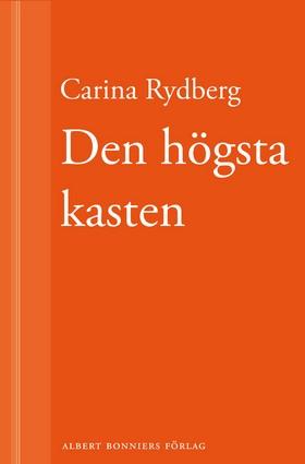 E-bok Den högsta kasten av Carina Rydberg