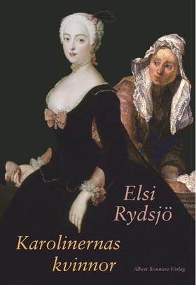 Omslaget till Elsi Rydsjös Karolinernas kvinnor