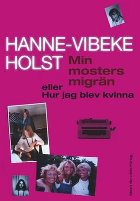 Min mosters migrän av Hanne-Vibeke Holst