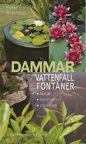 Dammar, vattenfall, fontäner : Design, konstruktion, plantering. av Peter Robinson