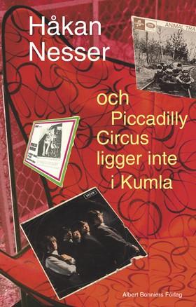 och Piccadilly Circus ligger inte i Kumla av Håkan Nesser