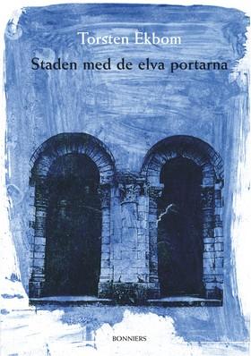 Staden med de elva portarna av Torsten Ekbom