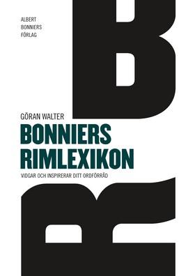 Bonniers rimlexikon : vidgar och inspirerar ditt ordföråd av Göran Walter