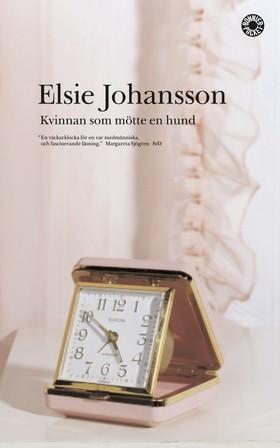 Kvinnan som mötte en hund av Elsie Johansson