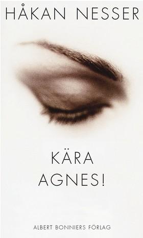 Kära Agnes! av Håkan Nesser