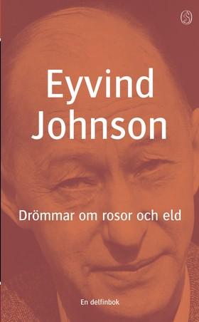 Drömmar om rosor och eld av Eyvind Johnson