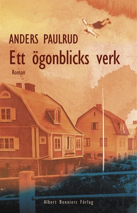 Ett ögonblicks verk av Anders Paulrud