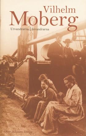 Utvandrarna Invandrarna : Romanen om utvandrarna av Vilhelm Moberg