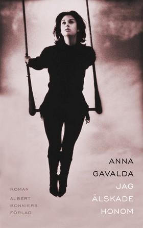 Jag älskade honom av Anna Gavalda