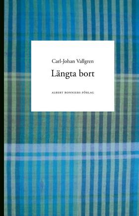 Längta bort av Carl-Johan Vallgren