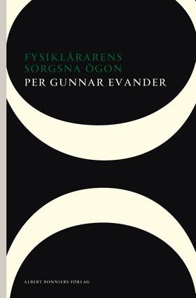 Fysiklärarens sorgsna ögon av Per Gunnar Evander