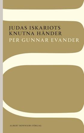 Judas Iskariots knutna händer av Per Gunnar Evander