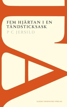 Fem hjärtan i en tändsticksask : sedeskildring av P. C. Jersild