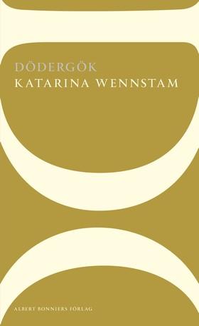 Dödergök av Katarina Wennstam