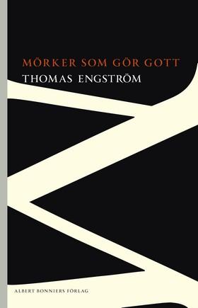 Mörker som gör gott av Thomas Engström