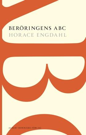 Beröringens ABC : en essä om rösten i litteraturen av Horace Engdahl