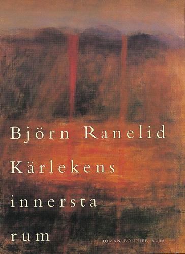 Kärlekens innersta rum av Björn Ranelid
