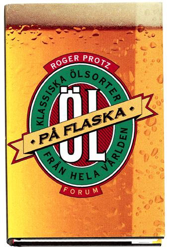 ÖL! Klassiska ölsorter på flaska från hela världen