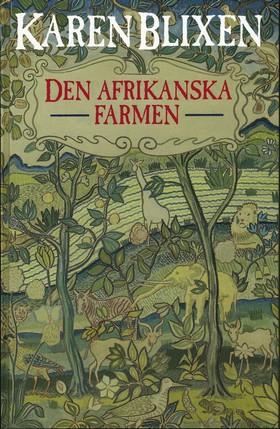Den afrikanska farmen av Karen Blixen