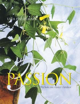 Passion. En bok om växter i krukor