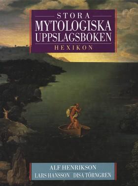 Stora mytologiska uppslagsboken/Hexikon av Alf Henrikson