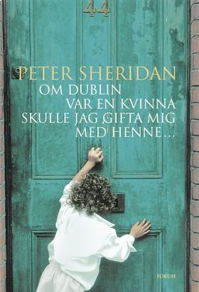 Om Dublin var en kvinna skulle jag gifta mig med henne...