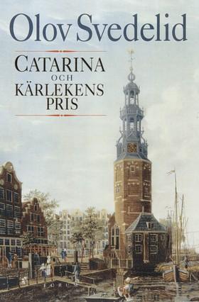 Catarina och kärlekens pris av Olov Svedelid