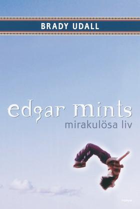 Edgar Mints mirakulösa liv