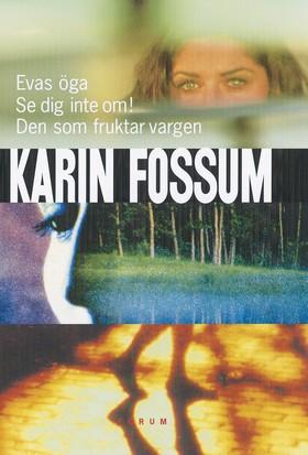 Evas öga, Se dig inte om!, Den som fruktar vargen av Karin Fossum