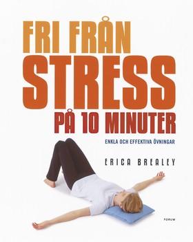 Fri från stress på 10 minuter