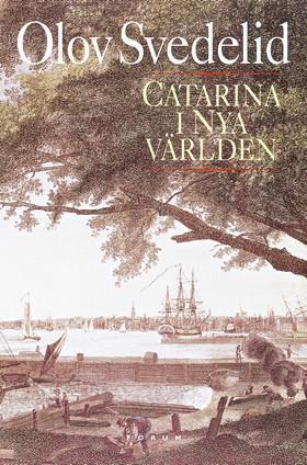 Catarina i Nya världen av Olov Svedelid