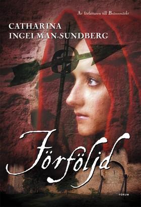 Förföljd av Catharina Ingelman-Sundberg