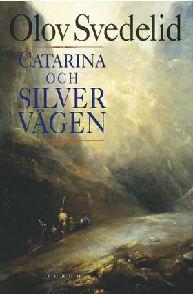 Catarina och Silvervägen av Olov Svedelid