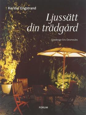 Ljussätt din trädgård av Kerstin Engstrand