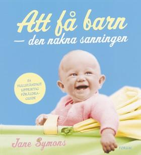 Att få barn – den nakna sanningen