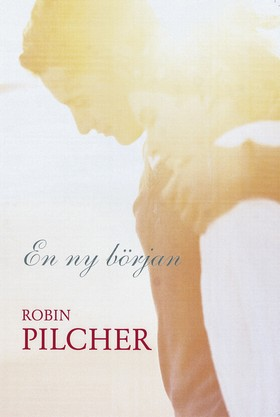 En ny början av Robin Pilcher