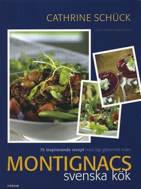 Montignacs svenska kök : 75 inspirerande recept med lågt glykemiskt index av Cathrine Schück