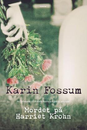Mordet på Harriet Krohn av Karin Fossum