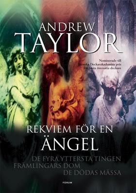 Rekviem för en ängel : De fyra yttersta tingen, Främlingars dom, De dödas mässa av Andrew Taylor