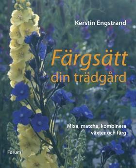 Färgsätt din trädgård av Kerstin Engstrand