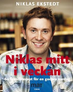 Niklas mitt i veckan : 60 favoritrecept för en godare vardag från SVTs program Niklas mat av Niklas Ekstedt