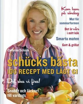 Schücks bästa : 100 recept med lågt GI av Cathrine Schück