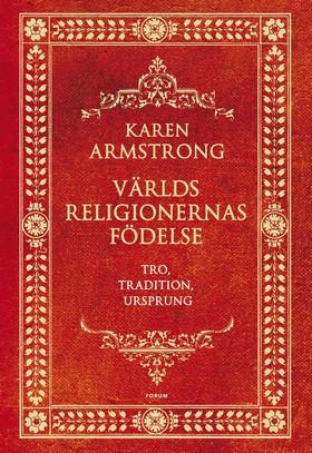 Världsreligionernas födelse av Karen Armstrong