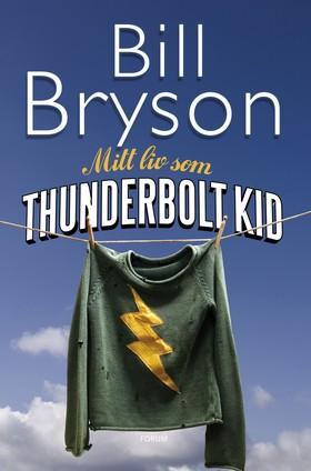 Mitt liv som Thunderbolt Kid av Bill Bryson