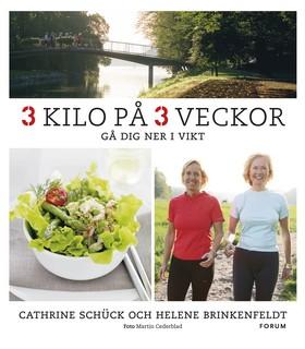 3 kilo på 3 veckor : gå dig ner i vikt av Cathrine Schück