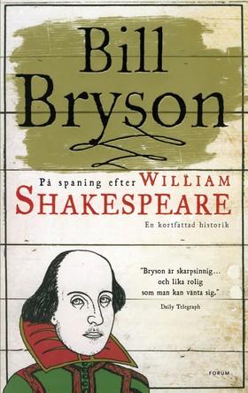 På spaning efter William Shakespeare : en kortfattad historik av Bill Bryson