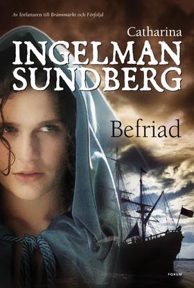 Befriad av Catharina Ingelman-Sundberg