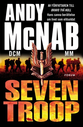 Seven Troop : en elitsoldats berättelse av Andy McNab