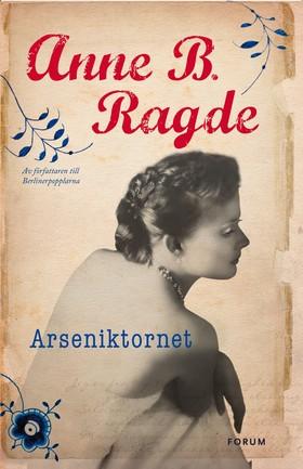 Arseniktornet av Anne B. Ragde